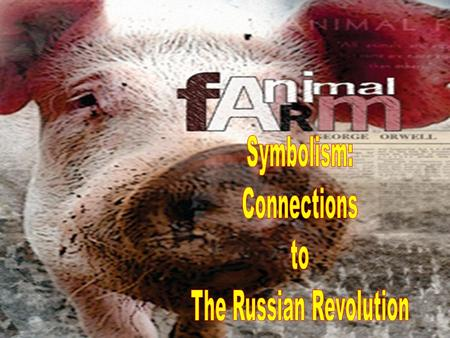 Symbolic Connections –Background –Allegory –Symbolism of Characters Animal Farm presents a terrifying picture of a world without personal freedom The.