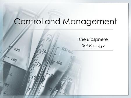 Control and Management The Biosphere SG Biology. Learning Outcomes 1 State that pollution affects air, fresh water, sea and land. State that the main.