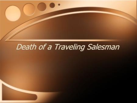 Death of a Traveling Salesman. R.J. Bowman, who for fourteen years had traveled for a shoe company through Mississippi, drove his Ford along a rutted.