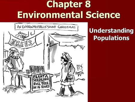 Chapter 8 Environmental Science Understanding Populations.