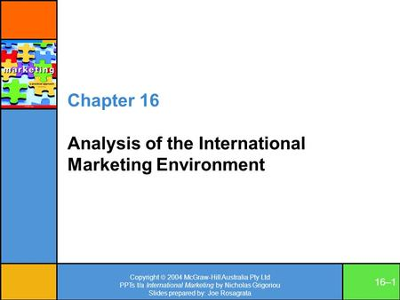 Copyright  2004 McGraw-Hill Australia Pty Ltd PPTs t/a International Marketing by Nicholas Grigoriou Slides prepared by: Joe Rosagrata 16–1 Chapter 16.