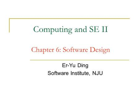 Computing and SE II Chapter 6: Software Design