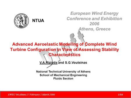 European Wind Energy Conference and Exhibition 2006 Athens, Greece EWEC'06 Athens 27 February-2 March 20061/16 Advanced Aeroelastic Modeling of Complete.