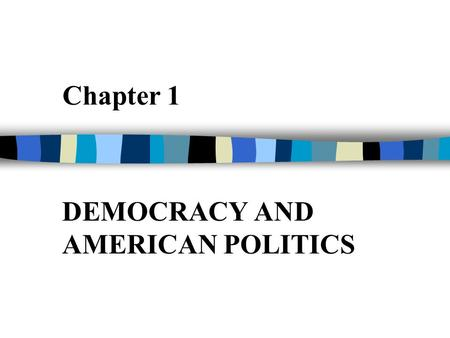 chapter 1 politics you and democracy