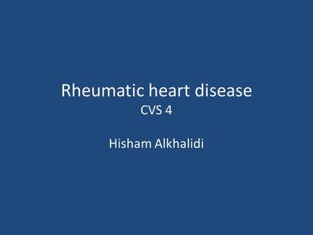 Rheumatic heart disease CVS 4 Hisham Alkhalidi. Rheumatic fever (RF) Acute Immunologically mediated Multisystem inflammatory disease Occurs few weeks.