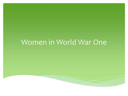 Women in World War One. Canadian women took on the roles of men in the manufacturing industry.  It is estimated that over 20 000 women were employed.