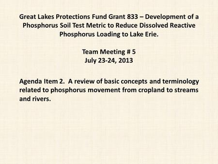 Agenda Item 2. A review of basic concepts and terminology related to phosphorus movement from cropland to streams and rivers. Great Lakes Protections Fund.