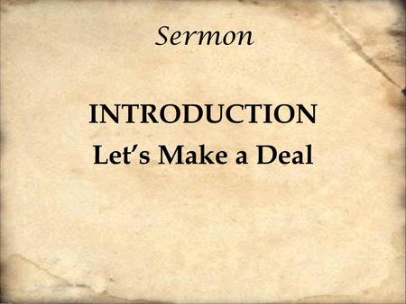Sermon INTRODUCTION Let's Make a Deal. Yahweh's grace to Israel 10:10-16 WE are never more God-like in character than when we are moved with pity by the.