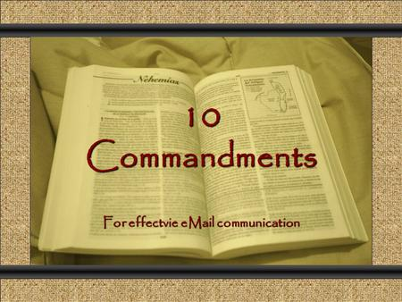 Comunicación y Gerencia 10 Commandments For effectvie eMail communication.
