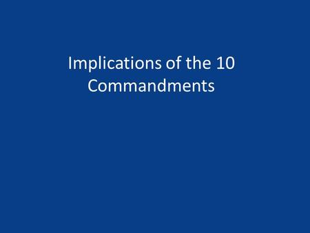 Implications of the 10 Commandments. You shall worship the Lord your God and Him only shall you serve Salvation History Revelation Mighty, merciful and.