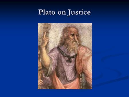 Plato on Justice. Historical Background Types of Government  Tyranny.