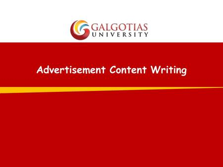 Advertisement Content Writing. 22 What is Advertisement? The word 'advertise' means to describe or present (a product, organization, idea) in some medium.