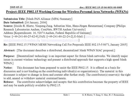 Doc.: IEEE 802.15-15-06-0031-00-0005 Submission 2005-05-13 G. R Hiertz, Y. Zang, S. Max, H.-J. ReumermanSlide 1 Project: IEEE P802.15 Working Group for.