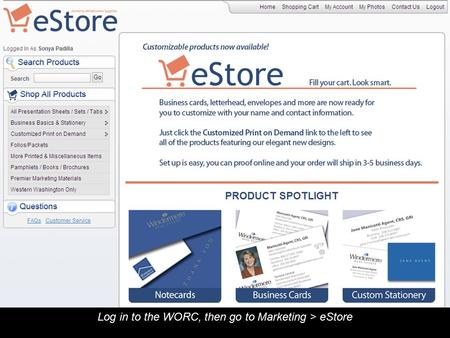 Log in to the WORC, then go to Marketing > eStore.