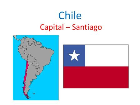 Chile Capital – Santiago. Facts About Chile Population: 17,269,525 Total Area: 292,259 sq. miles Currency: Chilean Peso.