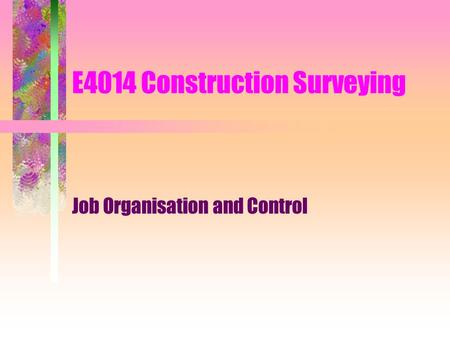 E4014 Construction Surveying Job Organisation and Control.