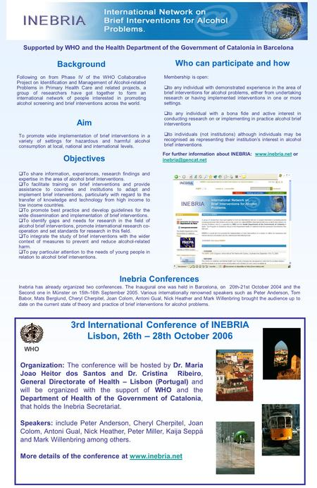 Supported by WHO and the Health Department of the Government of Catalonia in Barcelona 3rd International Conference of INEBRIA Lisbon, 26th – 28th October.