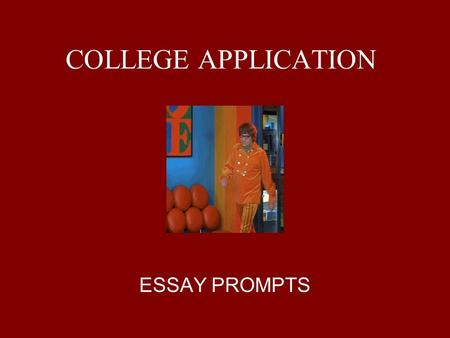 COLLEGE APPLICATION ESSAY PROMPTS. Common Application  Evaluate a significant experience, achievement, risk you have taken, or ethical dilemma you have.