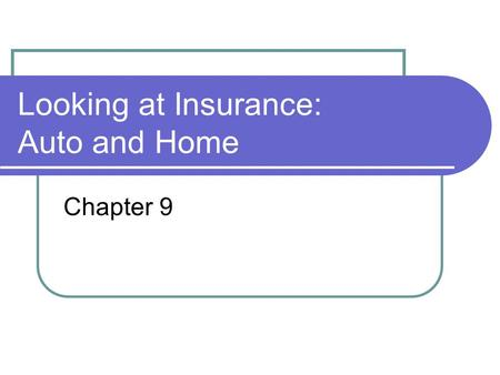 Looking at Insurance: Auto and Home Chapter 9. *Risk Factors – Auto Insurance costs Rating Territory Driver Classification Age Gender Marital status Driving.