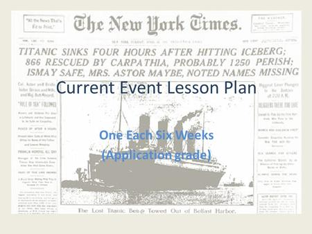 Current Event Lesson Plan One Each Six Weeks (Application grade)