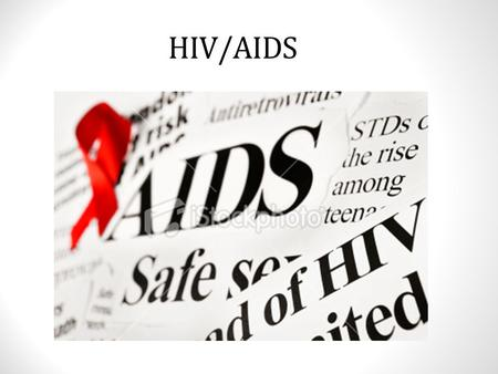 HIV/AIDS. What is HIV? H – Human – can only infect human beings. I – Immunodeficiency – HIV weakens your immune system by destroying important cells that.