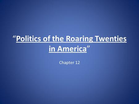 """Politics of the Roaring Twenties in America"""