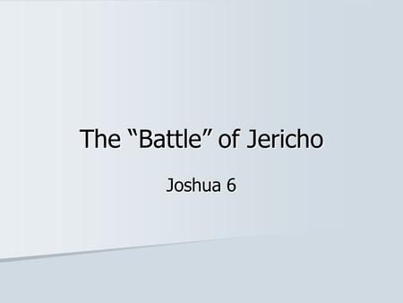 "The ""Battle"" of Jericho"