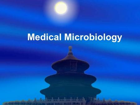 Medical Microbiology. Introduction Microorganisms(Microbes) Microbiology Medical Microbiology.
