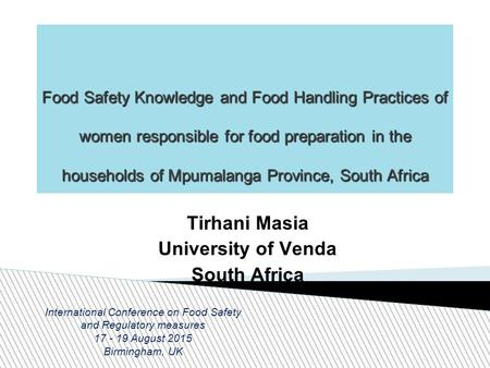 Food Safety Knowledge and Food Handling Practices of women responsible for food preparation in the households of Mpumalanga Province, South Africa Tirhani.