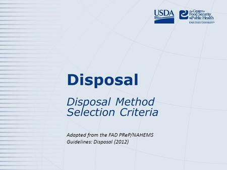 Disposal Disposal Method Selection Criteria Adapted from the FAD PReP/NAHEMS Guidelines: Disposal (2012)