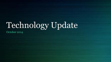 Technology Update October 2014. Bring Your Own Device (BYOD) Different stages of implementation (contingent on wireless infrastructure) Full School Partial.