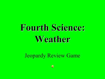 Fourth Science: Weather Jeopardy Review Game. $2 $5 $10 $20 $1 $2 $5 $10 $20 $1 $2 $5 $10 $20 $1 $2 $5 $10 $20 $1 $2 $5 $10 $20 $1 Tools C or FHurricanesWater?