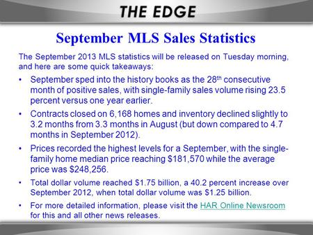 September MLS Sales Statistics The September 2013 MLS statistics will be released on Tuesday morning, and here are some quick takeaways: September sped.
