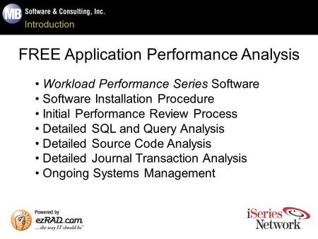 Introduction FREE Application Performance Analysis Workload Performance Series Software Software Installation Procedure Initial Performance Review Process.