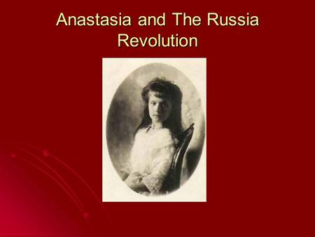 Anastasia and The Russia Revolution. Alexis is born! Son with Hemophilia.