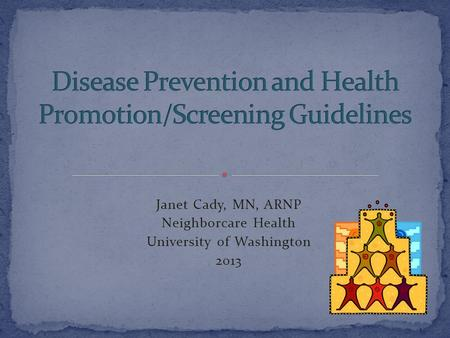 Disease Prevention and Health Promotion/Screening Guidelines