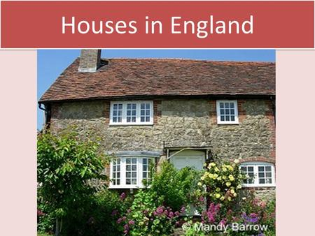 Houses in England. Most people in England live in urban areas. Towns and cities are spreading into their surrounding environment to cope with the increase.
