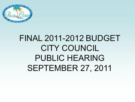 FINAL 2011-2012 BUDGET CITY COUNCIL PUBLIC HEARING SEPTEMBER 27, 2011.