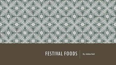 FESTIVAL FOODS By Abbie Bolt. TYPES OF FESTIVALS Strawberry fields music festival – based in heather, dancing, live music, have to be over 16, drinks.
