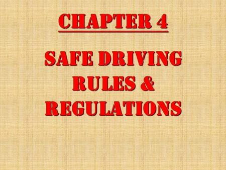 Chapter 4 Safe Driving Rules & Regulations 1. Exceeding the speed limit is a common contributing factor of: Fatal and other types of accidents.