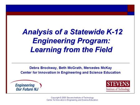 Debra Brockway, Beth McGrath, Mercedes McKay Center for Innovation in Engineering and Science Education Analysis of a Statewide K-12 Engineering Program: