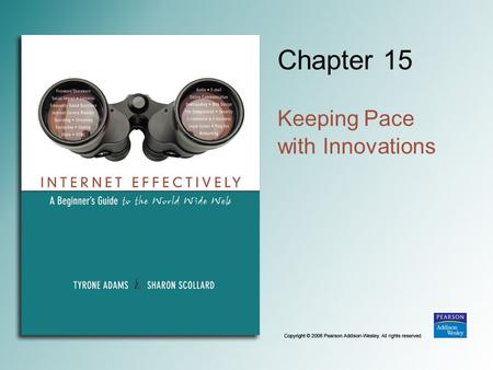 Chapter 15 Keeping Pace with Innovations. 15-2 Adopting a Medium.