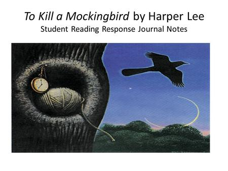 To Kill a Mockingbird by Harper Lee Student Reading Response Journal Notes S.