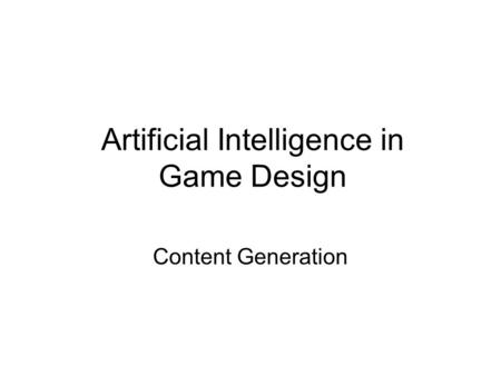 Artificial Intelligence in Game Design Content Generation.