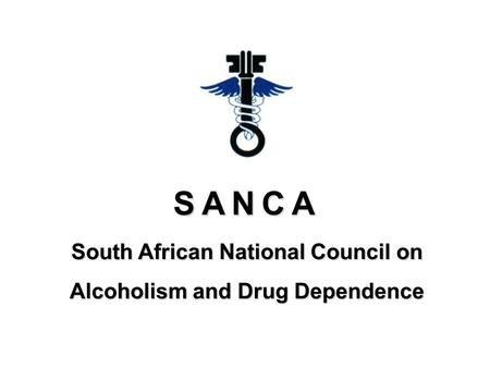 SANCA South African National Council on Alcoholism and Drug Dependence.