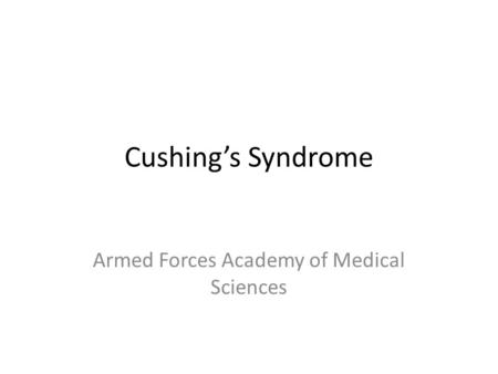 Cushing's Syndrome Armed Forces Academy of Medical Sciences.