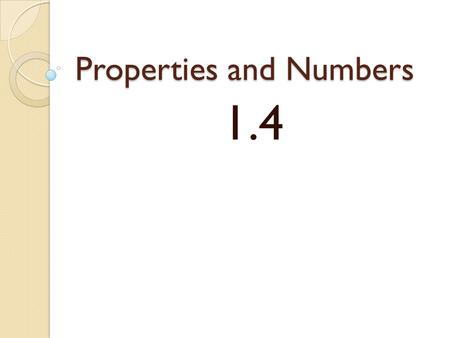 Properties and Numbers 1.4. Deductive Reasoning Using facts, properties or rules to reach a valid conclusion Conjecture: statement that could be true.