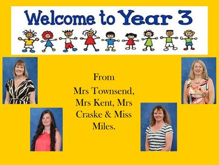 From Mrs Townsend, Mrs Kent, Mrs Craske & Miss Miles.