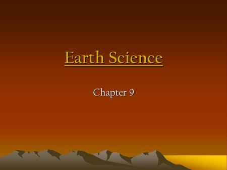 Earth Science Chapter 9.