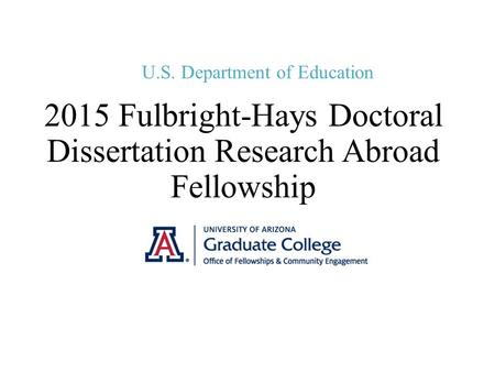 fulbright hays doctoral dissertation research The fulbright-hays doctoral dissertation research abroad (ddra) competition provides grants to us institutions from the us department of education with funding for individual doctoral fellowships to conduct research in other countries in modern foreign languages and area studies for periods of six to twelve months.
